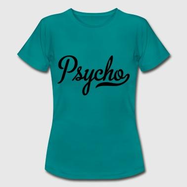 2541614 115172039 Psycho - Women's T-Shirt