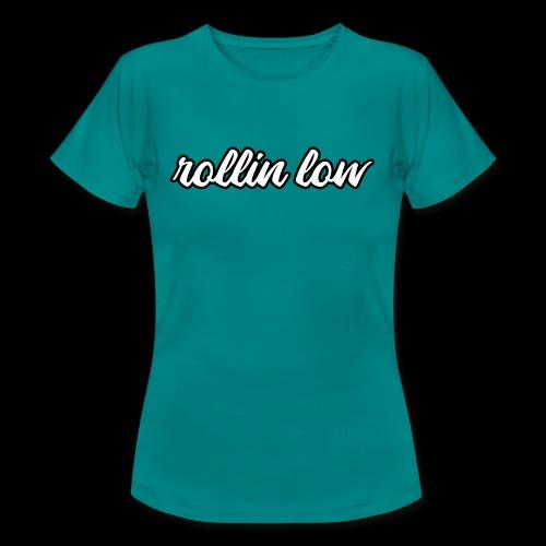 rollin low - Frauen T-Shirt