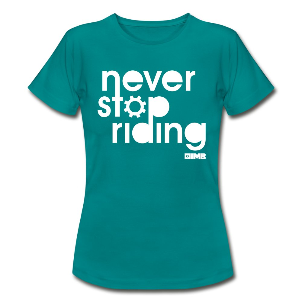 Never Stop Riding - Women's T-Shirt - diva blue