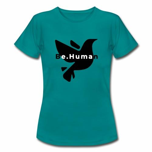 be human liberty - Vrouwen T-shirt