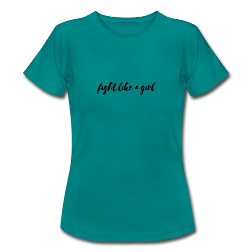 Fight like a girl - Women's T-Shirt