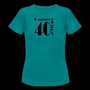 40 Jahre Happy Birthday - Frauen T-Shirt