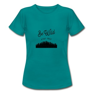 Be Wild - Women's T-Shirt
