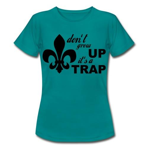 Don't grow up… Typo mit Lilie - Farbe frei wählbar - Frauen T-Shirt