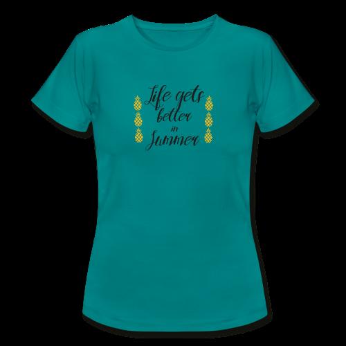 Life get´s better in sommer - Frauen T-Shirt