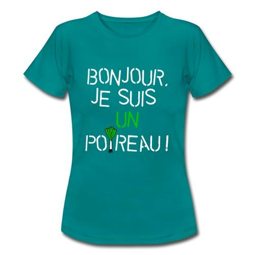 Je suis un poireau (blc) - T-shirt Femme