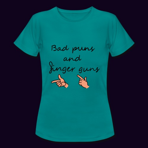 Bad puns and finger guns - T-shirt Femme