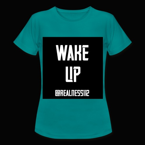 Wake Up!!!! Truth T-Shirts!!! #WakeUp - Women's T-Shirt