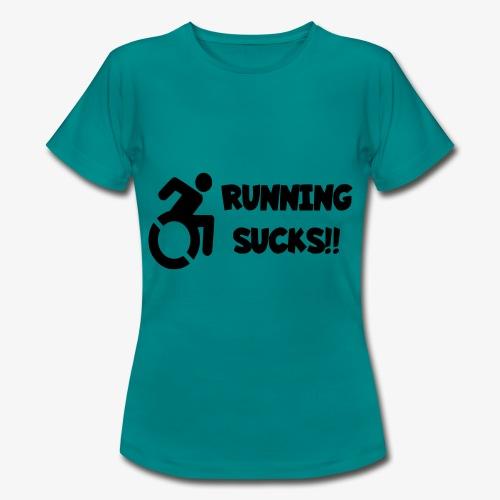 Rolstoel gebruikers hebben een hekel aan renen - Vrouwen T-shirt
