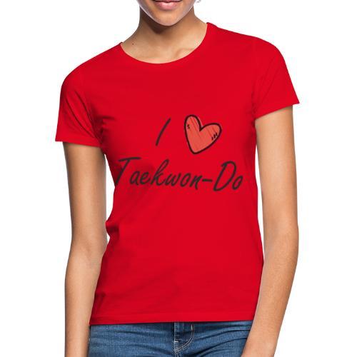 I love taekwondo letras negras - Camiseta mujer