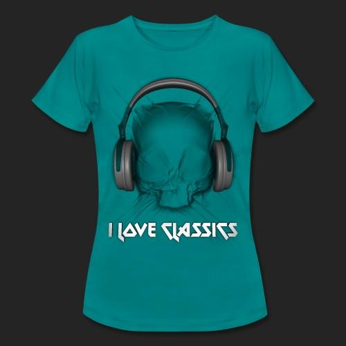 I love classics - T-shirt Femme