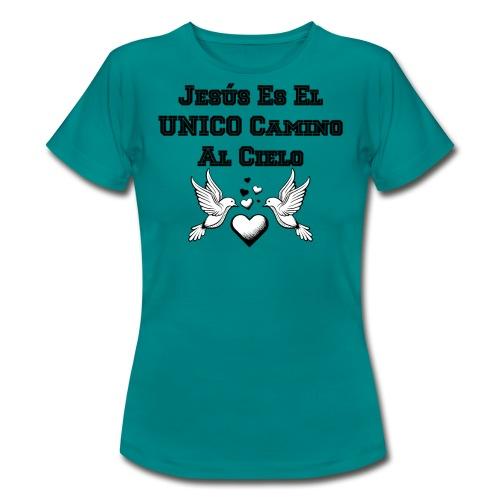 Jesus Unico camino al cielo - Camiseta mujer