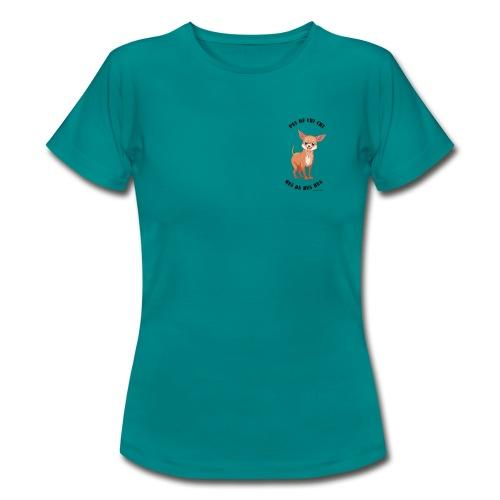 Pas de chi chi que du hua hua - Ozalee Style - T-shirt Femme