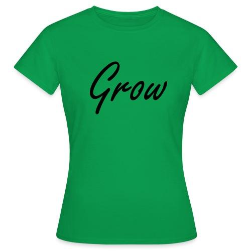 Grow - Frauen T-Shirt