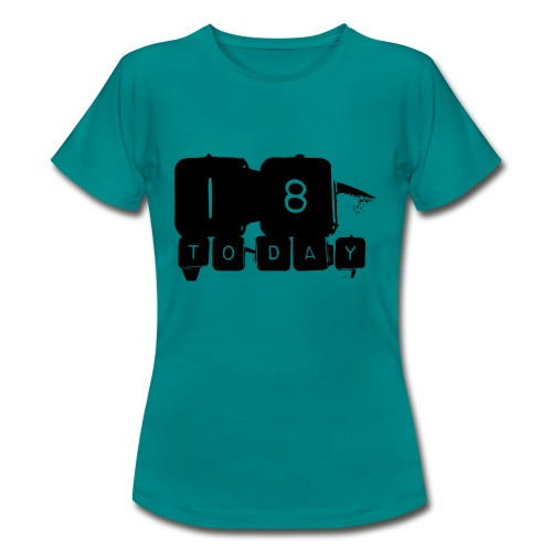 18 Today T-shirt design - Women's T-Shirt