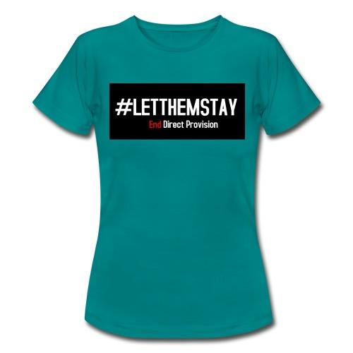 #letthemstay - Women's T-Shirt