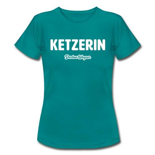 Ketzerin - Frauen T-Shirt