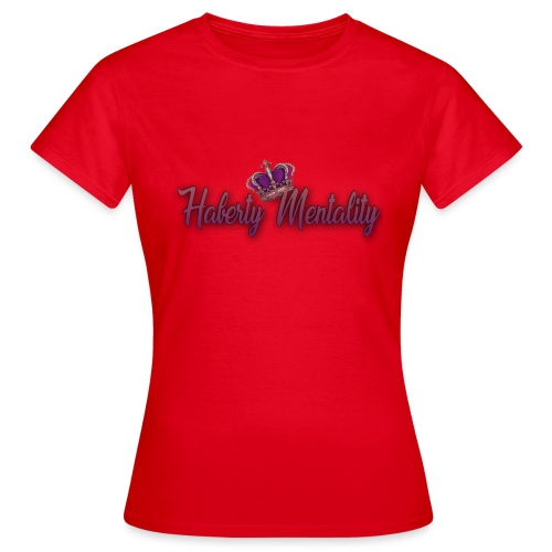Haberty Mentality - T-shirt Femme