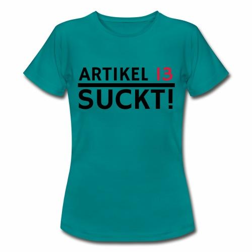 Artikel 13   Netzfreiheit   Urheberrecht - Frauen T-Shirt