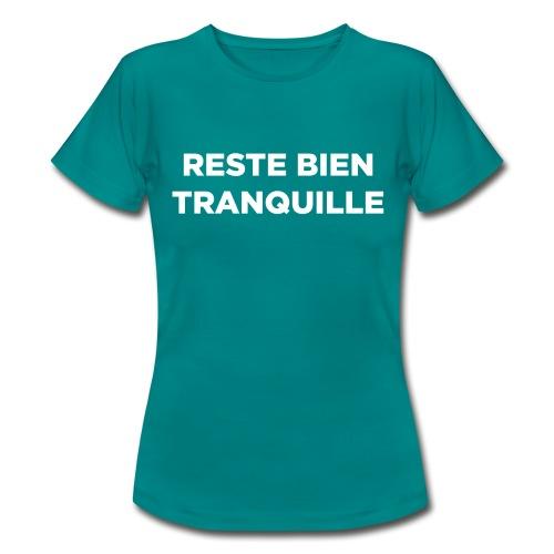Reste Bien Tranquille - T-shirt Femme