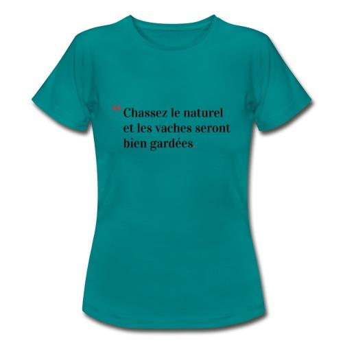 Chassez le naturel - T-shirt Femme