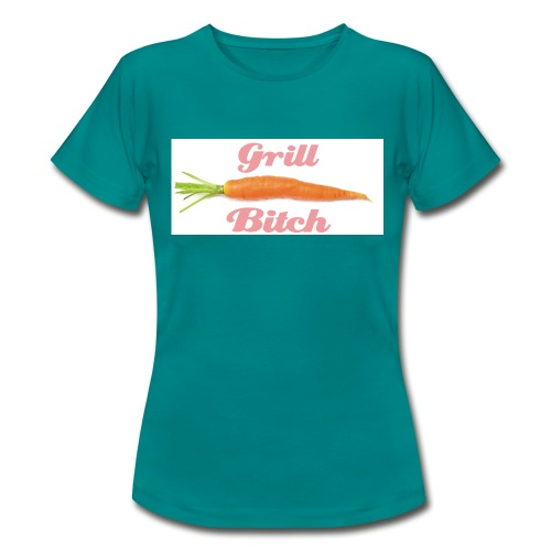 Grill Bitch - Frauen T-Shirt
