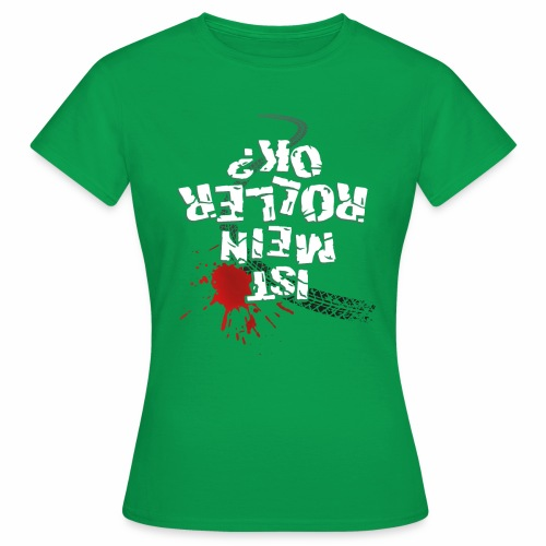 Ist mein Roller ok? (weißer Text) - Women's T-Shirt
