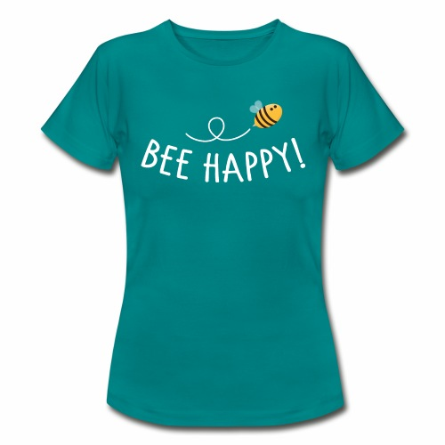 Bee Happy! - Frauen T-Shirt