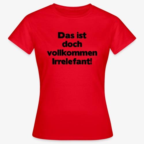 Irrelefant schwarz - Frauen T-Shirt
