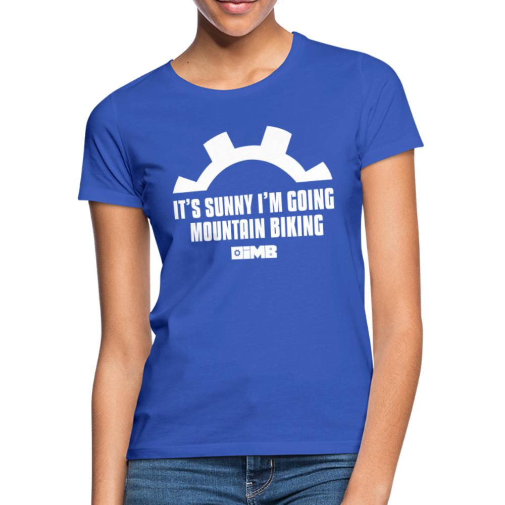 It's Sunny I'm Going Mountain Biking - Women's T-Shirt - royal blue