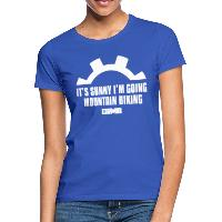It's Sunny I'm Going Mountain Biking - Women's T-Shirt - royal blue
