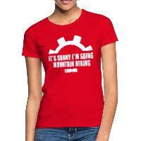 It's Sunny I'm Going Mountain Biking - Women's T-Shirt - red