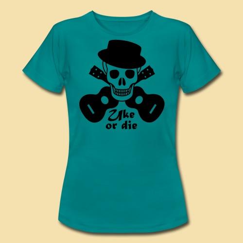 Uke or die for men - Frauen T-Shirt