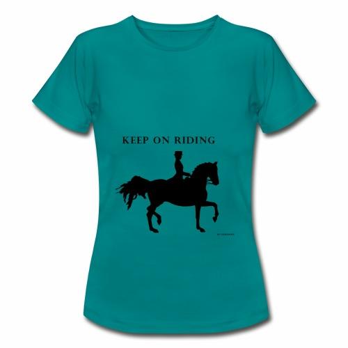 KEEP ON RIDING - Camiseta mujer