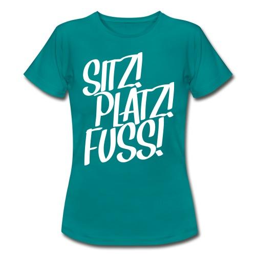 Sitz! Platz! Fuß! Hundeschule Geschenk Hund Design - Frauen T-Shirt