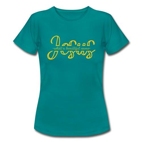 What a beautiful name - Frauen T-Shirt