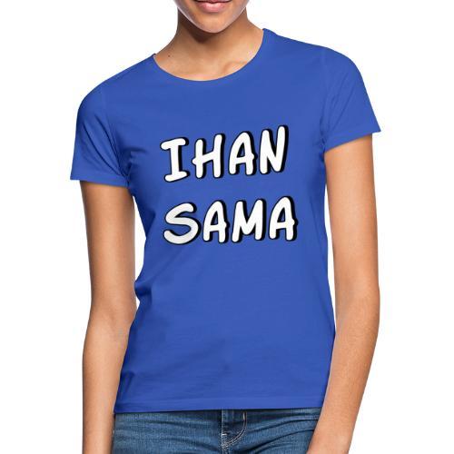 Ihan sama 2 - Naisten t-paita
