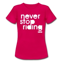 Never Stop Riding - Women's T-Shirt - ruby red