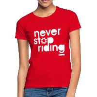 Never Stop Riding - Women's T-Shirt - red