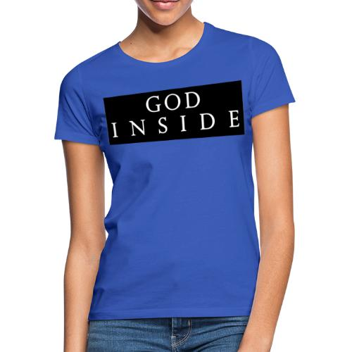 GOD INSIDE - Women's T-Shirt