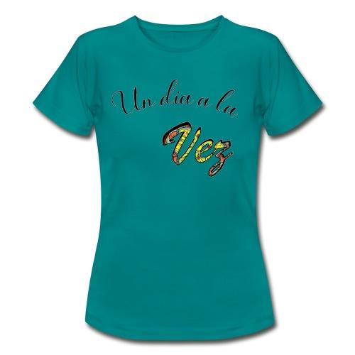 Un día a la vez - Camiseta mujer