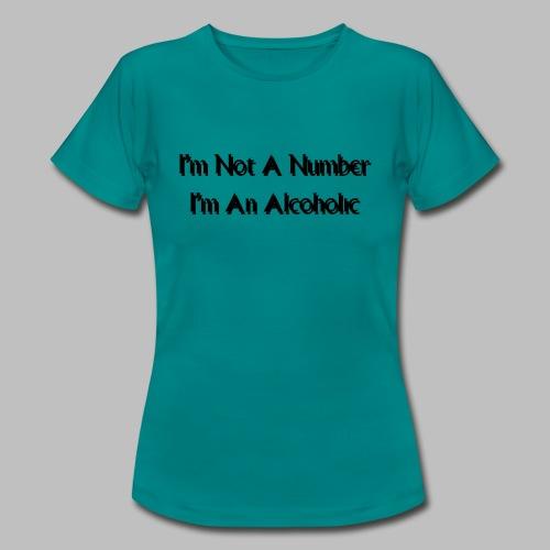 Alcoholic - Women's T-Shirt