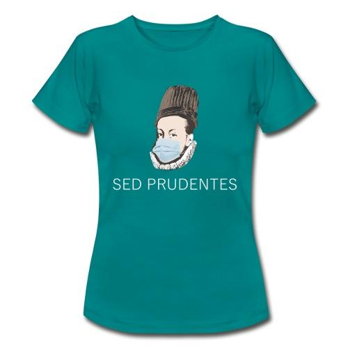 Sed prudentes (Felipe II) - Camiseta mujer