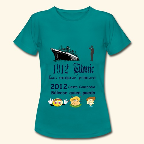Titanic Las mujeres primero - Camiseta mujer