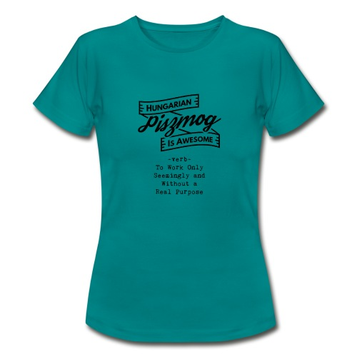 Piszmog black - Hungarian is Awesome (black fonts) - Women's T-Shirt