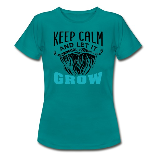 Beard Keep Calm And Let It Grow - Frauen T-Shirt