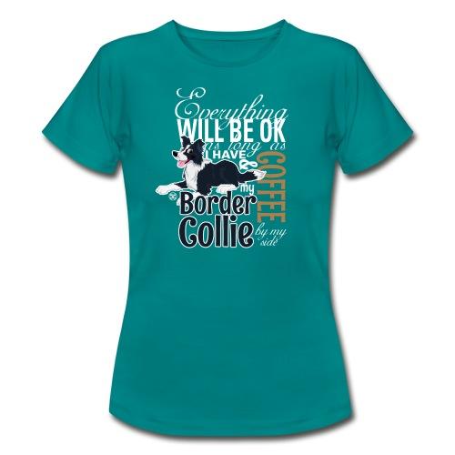 Everything will be ok - BC Black & Coffee - Women's T-Shirt