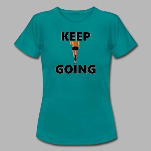 Keep going - Frauen T-Shirt