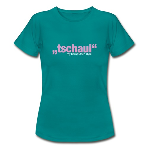 tschaui... - Frauen T-Shirt