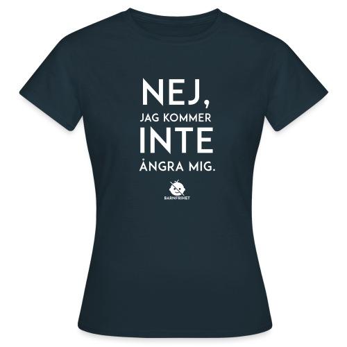 Nej, jag kommer inte ångra mig - T-shirt dam